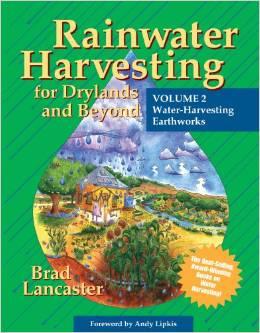 Rainwater Harvesting for Dryland and Beyond Vol 2 Water Harvesting Earthworks
