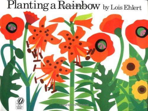 Planting a Rainbow Lois Elhert