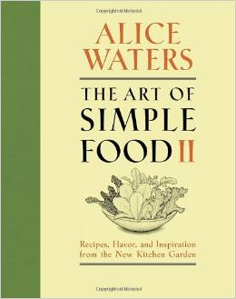 The Art of Simple Food II Allice Walters