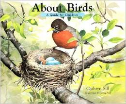 About Birds A Guide for Children Cathryn Sill