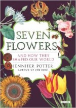 Seven Flowers that Shaped the world 2014